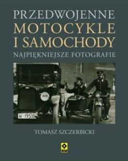 Przedwojenne motocykle i samochody osobowe. Najpiękniejsze fotografie